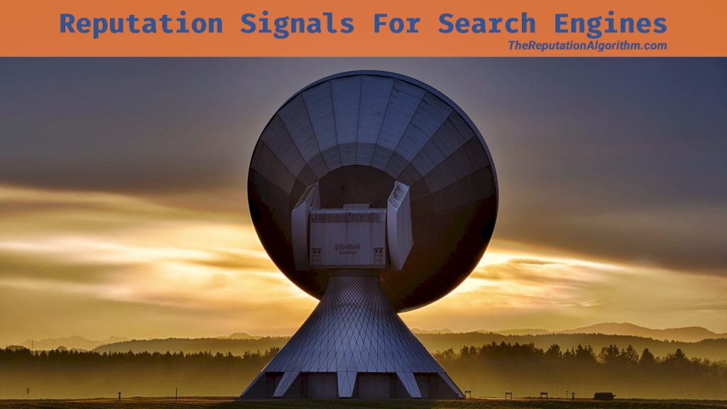 Reputation Signals For Search Engines