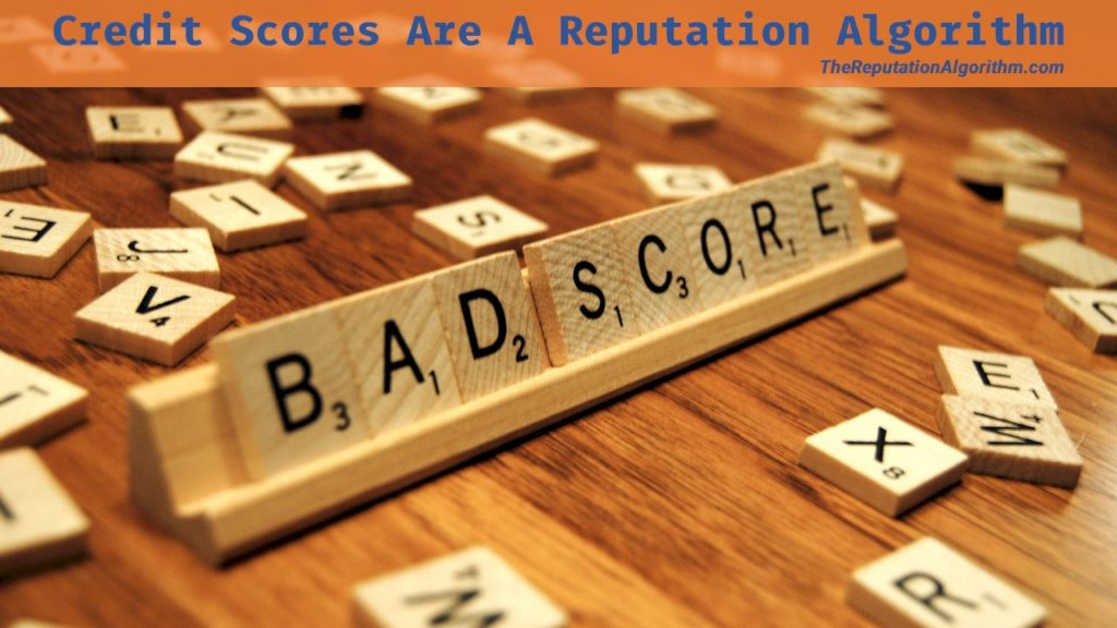 Credit Scores = Reputation Algorithm